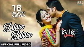 Video Dhire Dhire - Official Full Video   Ishq Punithare   Arindam, Elina, Humane Sagar, Diptirekha MP3, 3GP, MP4, WEBM, AVI, FLV Juli 2019