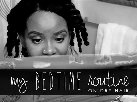 NATURAL HAIR | BEDTIME ROUTINE On Dry Hair