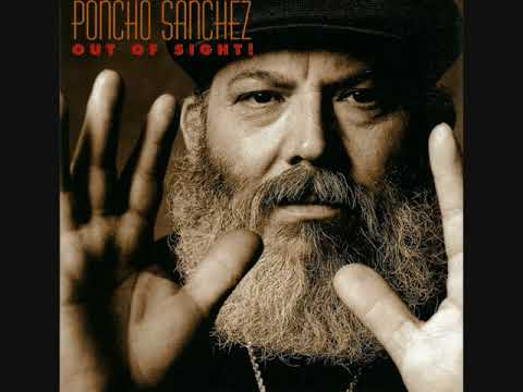 Poncho Sanchez – Out Of Sight (Full Album)