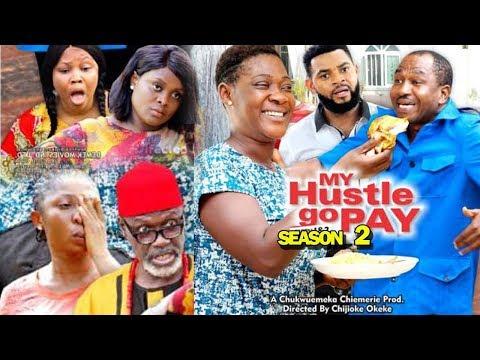 MY HUSTLE GO PAY SEASON 2 - Mercy Johnson | New Movie | 2019 Latest Nigerian Nollywood Movie