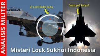 Video Siapa Pelakunya? Misteri Lock Pesawat Tempur Sukhoi Su-30MK2 Indonesia 2009 MP3, 3GP, MP4, WEBM, AVI, FLV November 2018