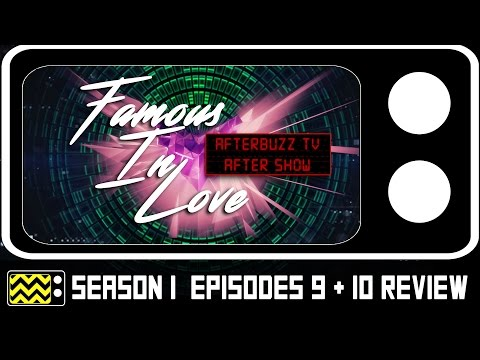 Famous In Love Season 1 Episodes 9 & 10 Review w/ Tom Maden   AfterBuzz TV