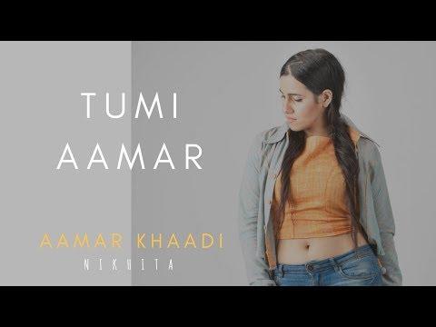 Video Tumi Aamar | Aamar Khaadi | Nikhita download in MP3, 3GP, MP4, WEBM, AVI, FLV January 2017