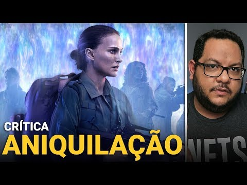 ANIQUILAÇÃO (Annihilation, 2018)   Netflix   Crítica