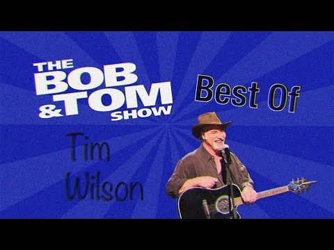 Best Of Tim Wilson  |  The Bob & Tom Show
