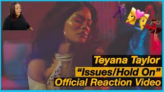 """TEYANA TAYLOR - """"Issues/Hold On"""" OFFICIAL REACTION VIDEO"""