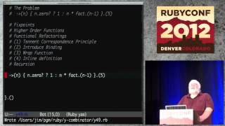 Ruby Conf 12 - Y Not- Adventures In Functional Programming By Jim Weirich