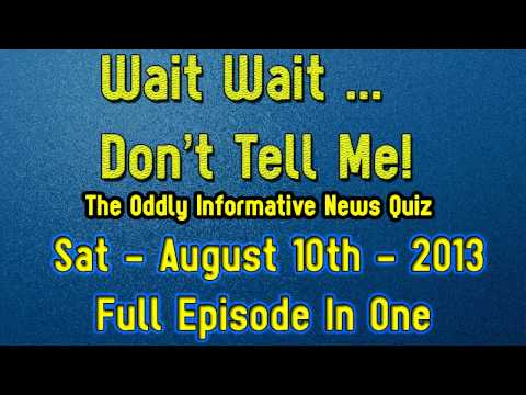 Wait Wait Don't Tell Me! August 10th 2013 Full Quiz Episodes in One - HD