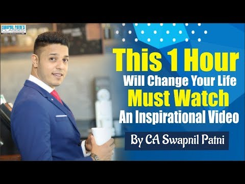 MOTIVATIONAL Video By CA Swapnil Patni | Just Invest 1 Hour And Change Your Life