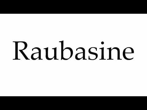 How to Pronounce Raubasine