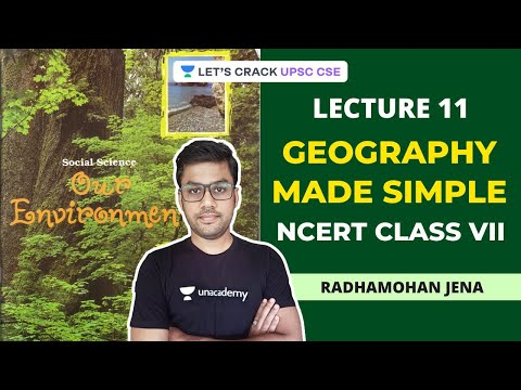 L11: Geography Made Simple - NCERT Class VII | Crack UPSC CSE/IAS | Radhamohan Jena