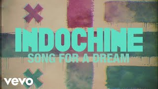 Indochine - Song for a Dream (Audio + paroles)