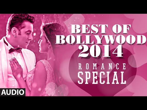 Best of Bollywood - 2014 (Romance Special)