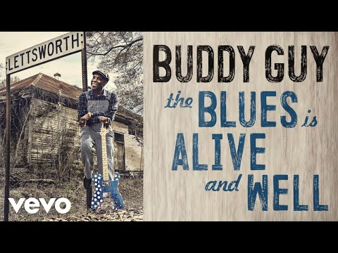 Buddy Guy - The Blues Is Alive And Well (Audio) online metal music video by BUDDY GUY