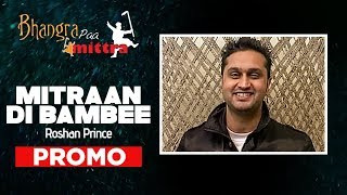 Mitraan Di Bambee New Punjabi Song Promo Roshan Prince | Bhangra Paa Mitra
