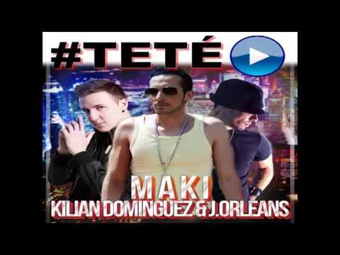 Kilian Domínguez & El Maki Feat. J.Orleans - #Teté