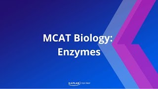Kaplan MCAT Fast Facts 8: Enzymes