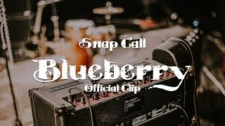 Video Snap Call - Blueberry (Official clip)