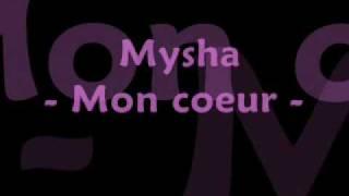 Mysha - Mon coeur Video