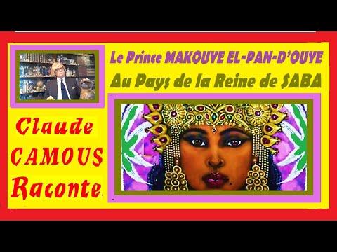 Le Prince MAKOUYE  EL-PAN-D'OUYE : « Claude Camous Raconte »  au Pays de la Reine de SABA, une mythique incursion…