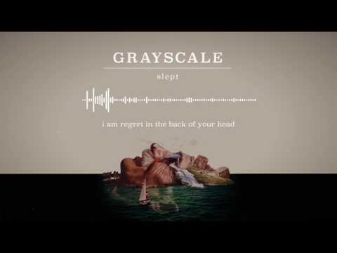 Grayscale - Slept