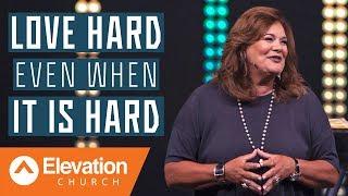 Video Love Hard Even When It Is Hard | Elevation Church | Lisa Harper MP3, 3GP, MP4, WEBM, AVI, FLV Agustus 2019