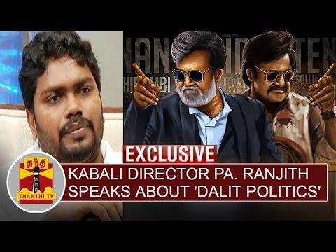 Exclusive--Kabali-Director-Pa-Ranjith-speaks-about-Dalit-Politics--Thanthi-TV