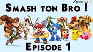 Smash ton Bro ! - S01E01