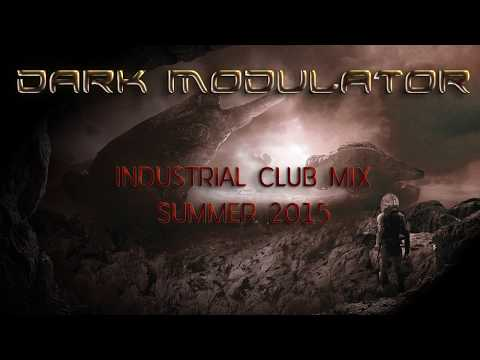 INDUSTRIAL CLUB SUMMER MIX 2015 From DJ Dark Modulator