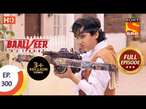 Baalveer Returns - Ep 300 - Full Episode - 15th February, 2021