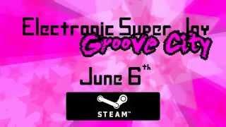 Electronic Super Joy: Groove City Trailer