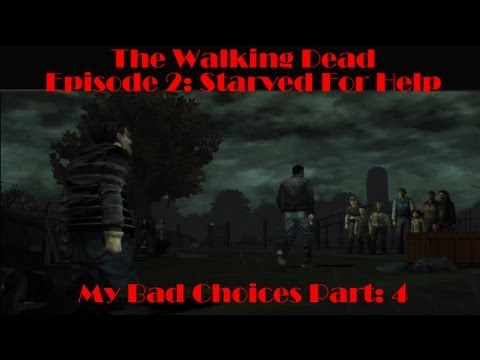 The Walking Dead Episode 2: Starved For Help  (Bad Choices pt.4)