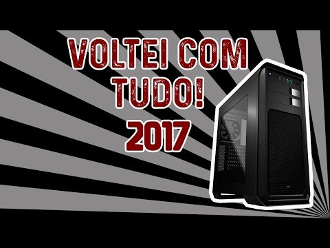 MONTANDO PC GAMER 2017 DO ZERO!