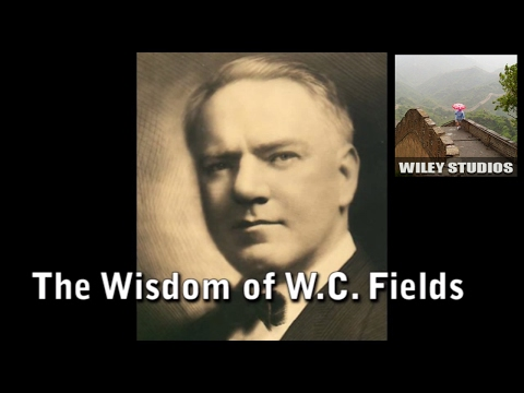 The Wisdom Of W.c. Fields - Famous Quotes