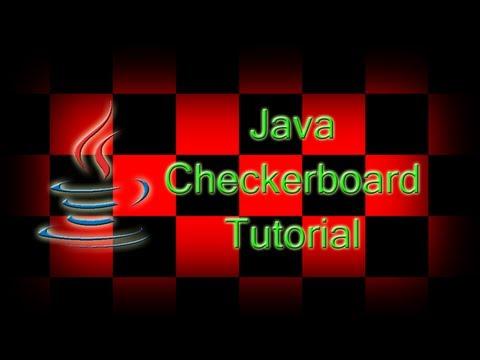 Java Tutorial 15: Hello Checker Board!