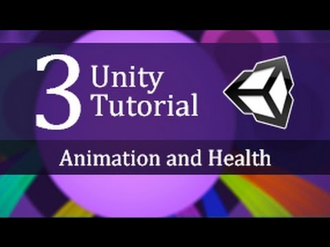 3. Unity Tutorial Animation and Health