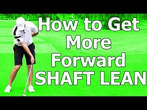 ONLINE GOLF INSTRUCTION: Perfect Your Impact w/ More Forward Shaft Lean