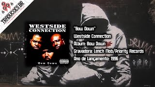 Westside Connection - Bow Down [Traduzido] [Alta Definição - HD]