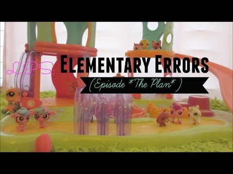 LPS: Elementary Errors (Episode 4 *The Plan*)