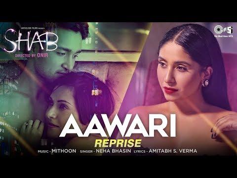 Aawari Reprise Song - Movie Shab | Neha Bhasin | Latest Hindi Song 2017 | Mithoon