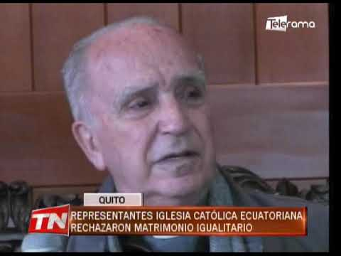 Representantes iglesia católica ecuatoriana rechazaron matrimonio igualitario