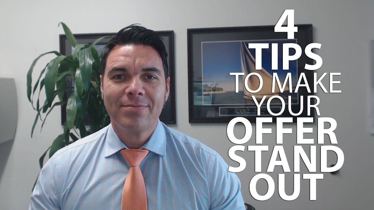 4 Tips to Make Your Offer Stand Out