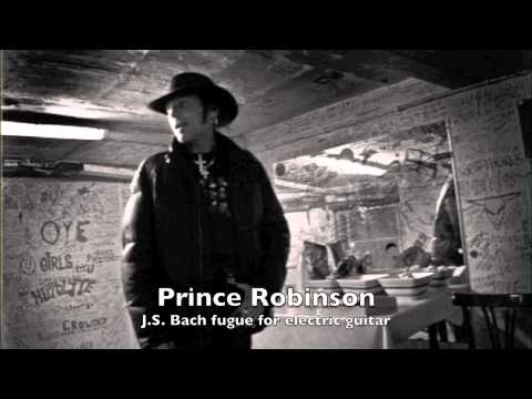 Prince Robinson plays J.S. Bach - Fugues for Electric Guitar