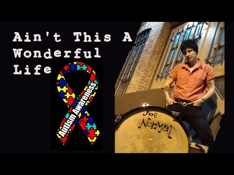 Joe Normal – Ain't This A Wonderful Life