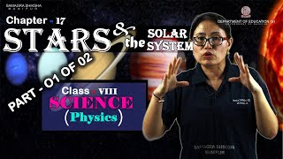 Class VIII Science (Physics) Chapter 17: Stars & the Solar System (Part 2 of 2)