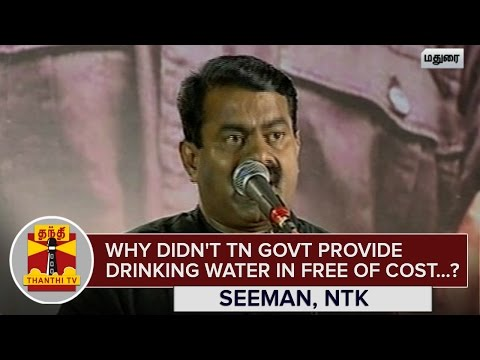 Why-didnt-Tamil-Nadu-Government-Provide-Drinking-Water-in-Free-of-Cost-Seeman-NTK