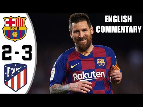 Barcelona vs Atletico Madrid 2-3 Full Highlights with English Commentary
