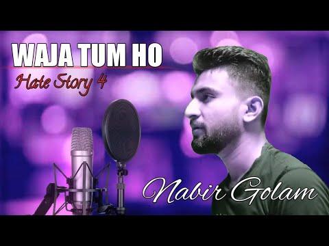 Waja Tum Ho lyrical video/.Hate story 3/singer:- Nabir golam/ video edit by Nabir /best song by NGM/
