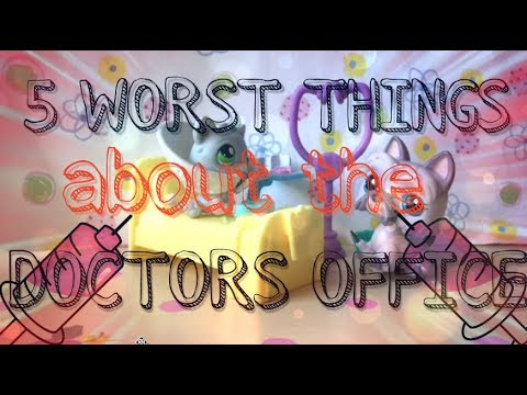 LPS: THE 5 WORST THINGS ABOUT THE DOCTORS OFFICE