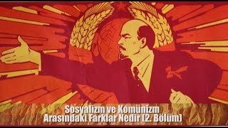 Video Sosyalizm ve Komünizm Arasındaki Farklar Nedir? (2. Bölüm) MP3, 3GP, MP4, WEBM, AVI, FLV Desember 2017